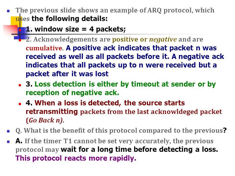 The previous slide shows an example of ARQ protocol, which uses the following details: