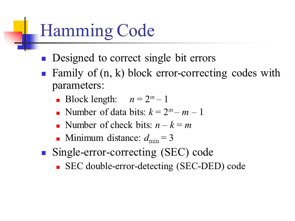 Hamming Code Designed to correct single bit errors