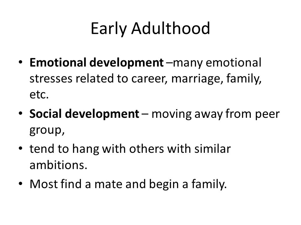 Early Adulthood Age: years old Conflict Intimacy vs