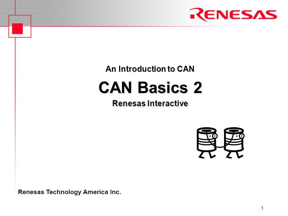 An Introduction to CAN CAN Basics 2 Renesas Interactive