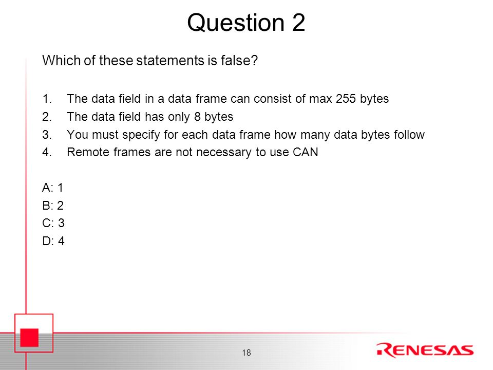 Question 2 Which of these statements is false