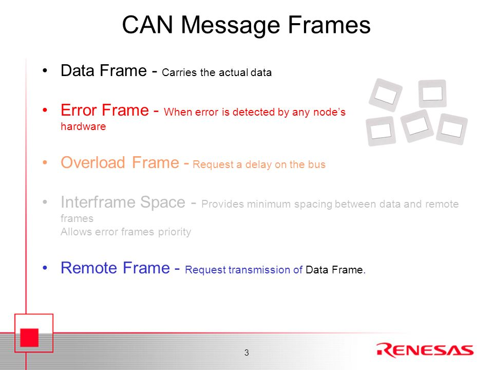 CAN Message Frames Data Frame - Carries the actual data