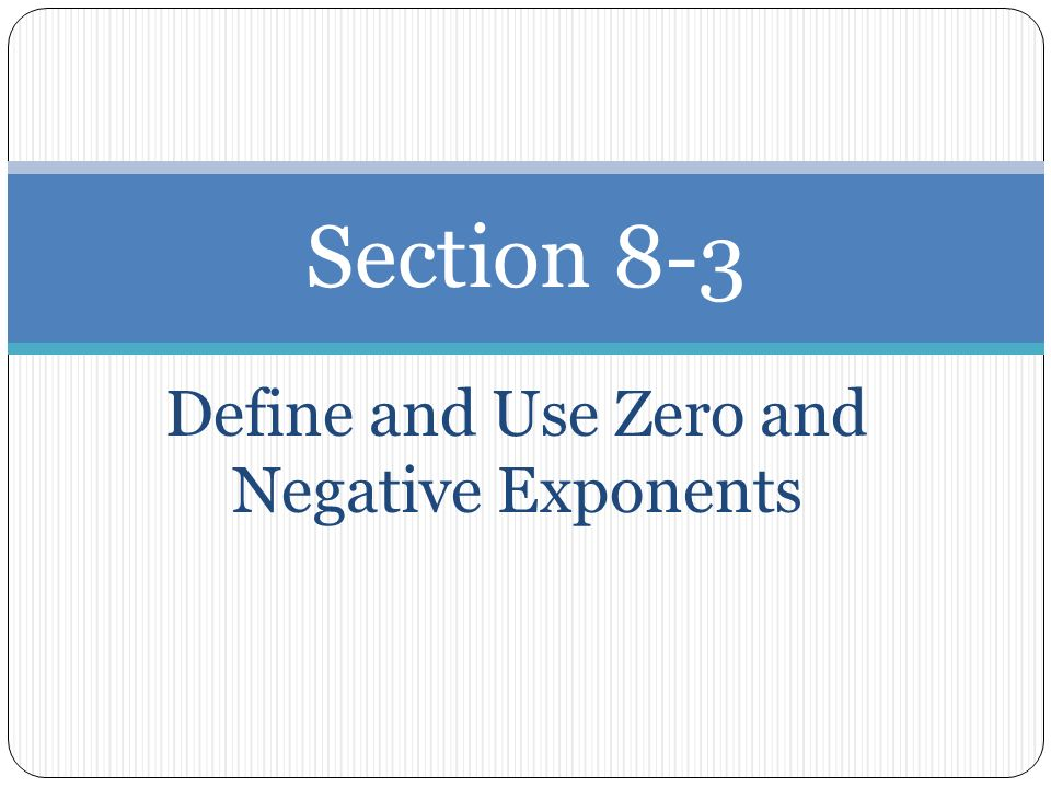 Write Hw Problems On Board That You Want To Go Over Ppt Video. Define And Use Zero Negative Exponents. Worksheet. 8 2 Zero And Negative Exponents Worksheet At Clickcart.co