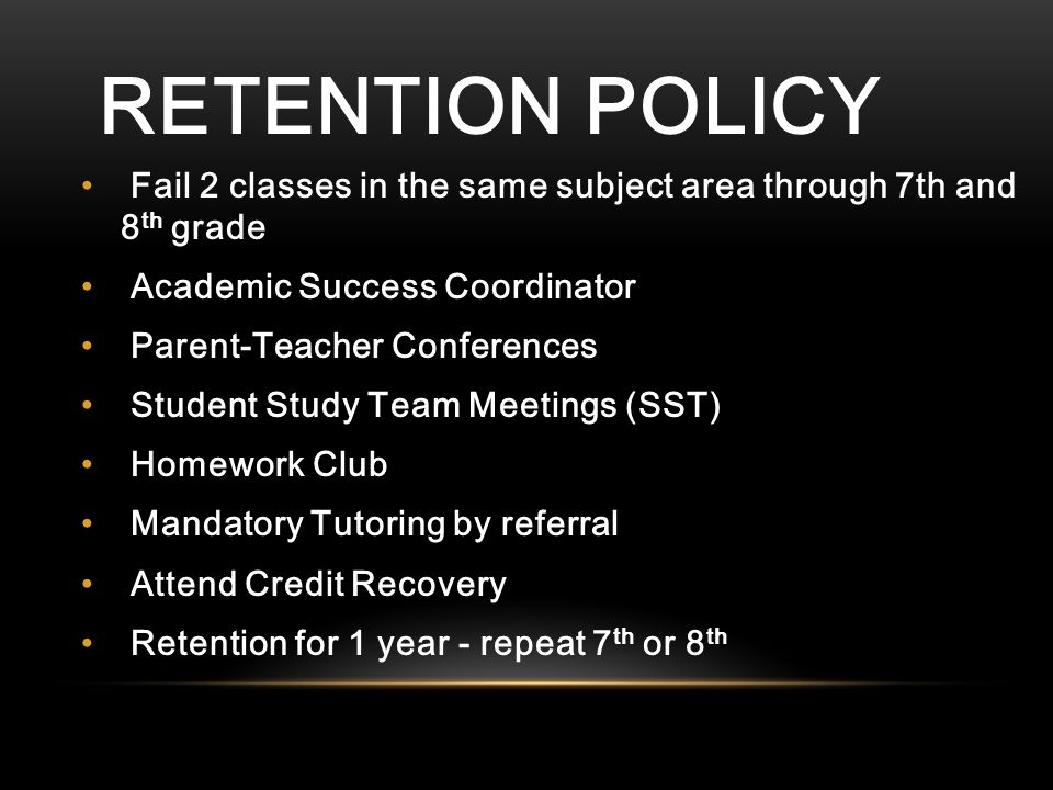 Retention Policy Fail 2 Classes In The Same Subject Area Through 7th And 8th Grade