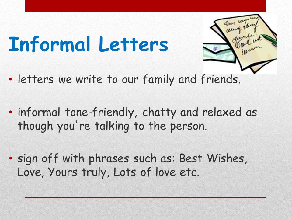 informal letters letters we write to our family and friends