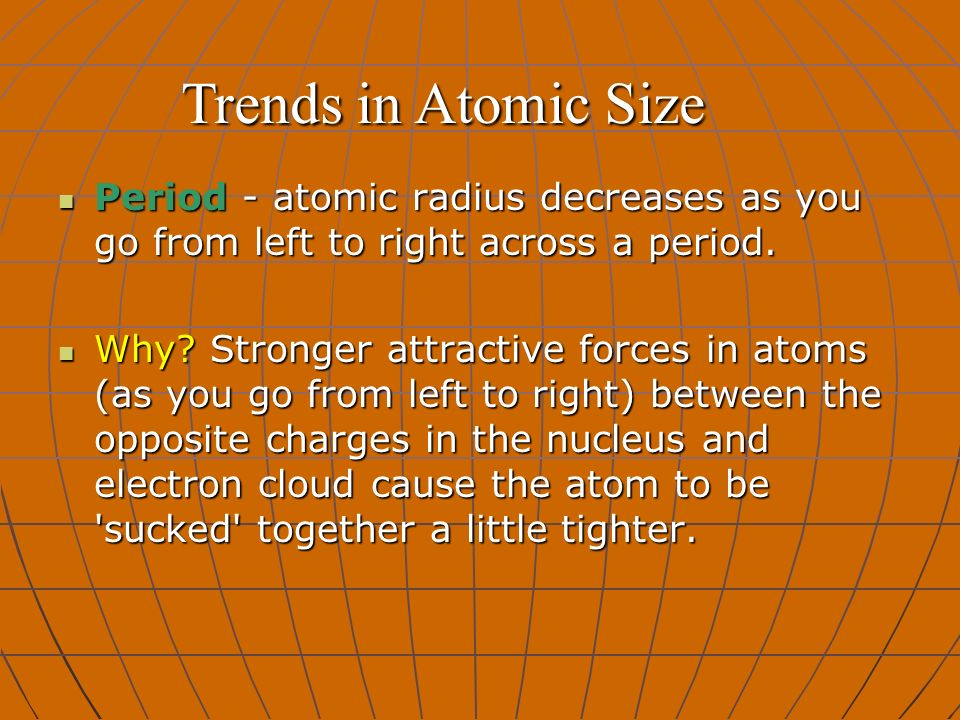 Trends in the periodic table ppt video online download 4 trends in atomic size period atomic radius decreases as you go from left to right across urtaz Gallery