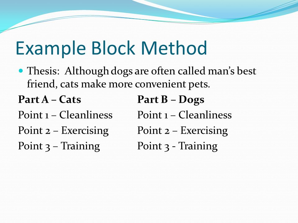 compare and contrast the organization adapted from various sources  example block method thesis although dogs are often called mans best  friend cats make