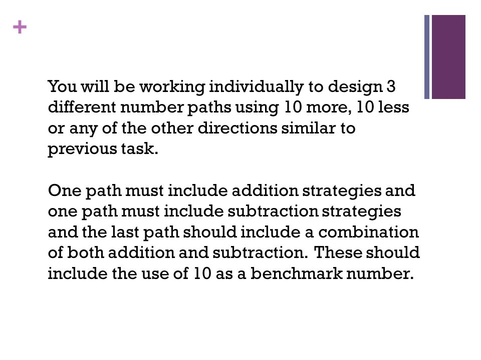 You will be working individually to design 3 different number paths using 10 more, 10 less or any of the other directions similar to previous task.