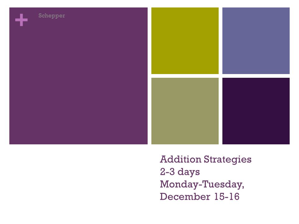 Addition Strategies 2-3 days Monday-Tuesday, December 15-16