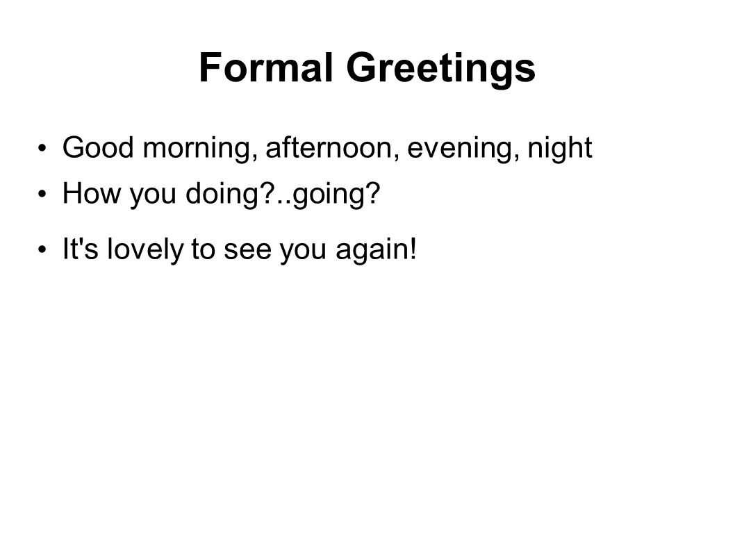 British accent ppt video online download formal greetings good morning afternoon evening night m4hsunfo
