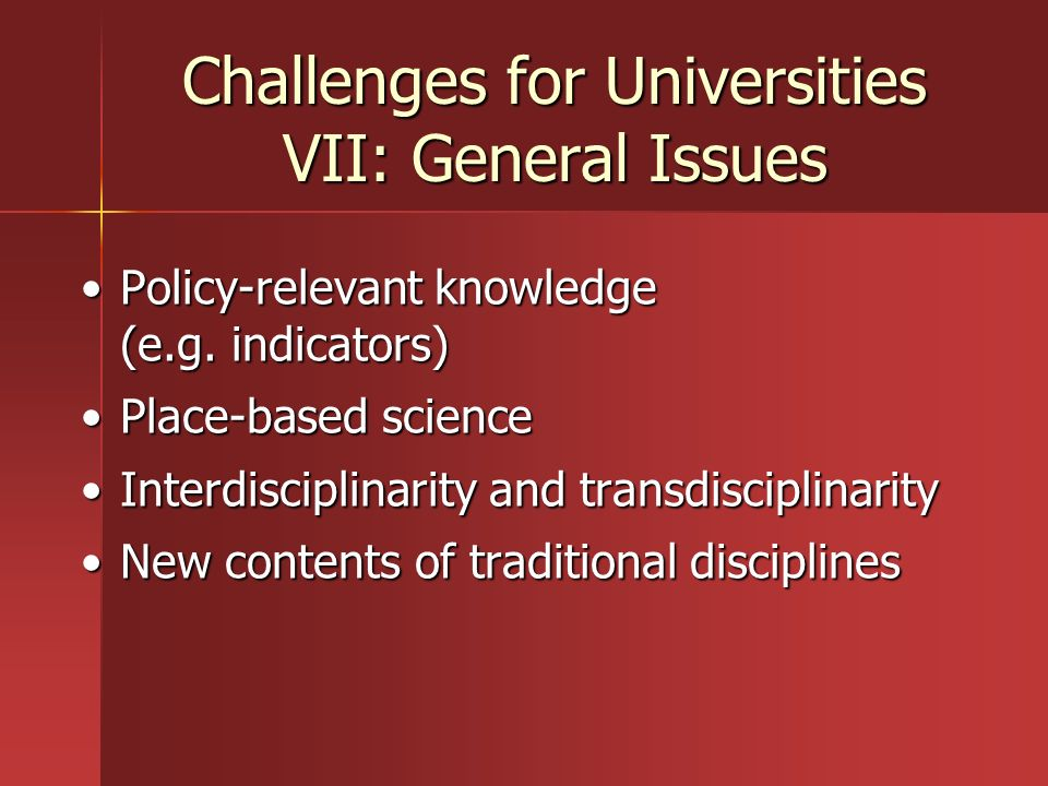 Challenges for Universities VII: General Issues