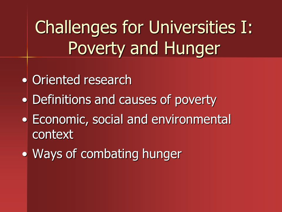 Challenges for Universities I: Poverty and Hunger