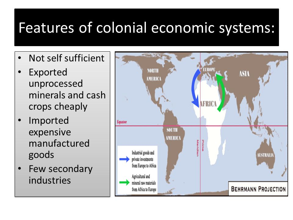 Features of colonial economic systems: