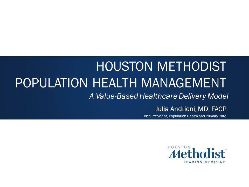 HOUSTON METHODIST POPULATION HEALTH MANAGEMENT - ppt download