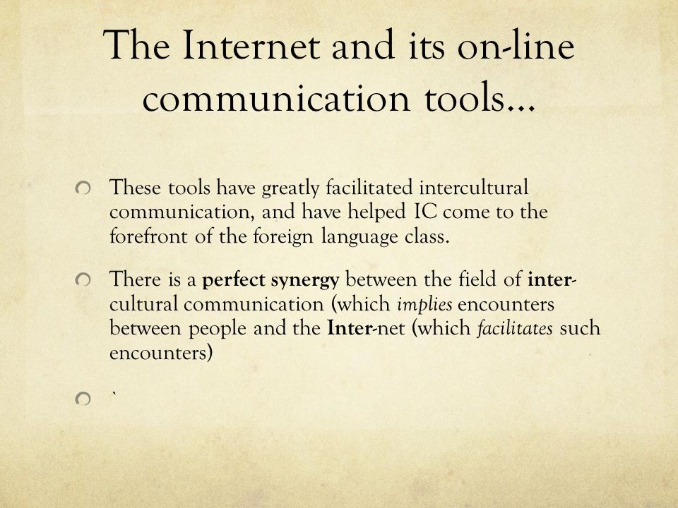 The Internet and its on-line communication tools…