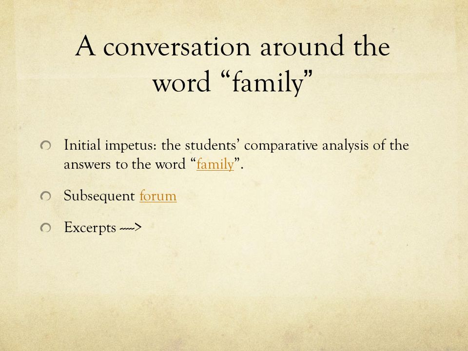 A conversation around the word family