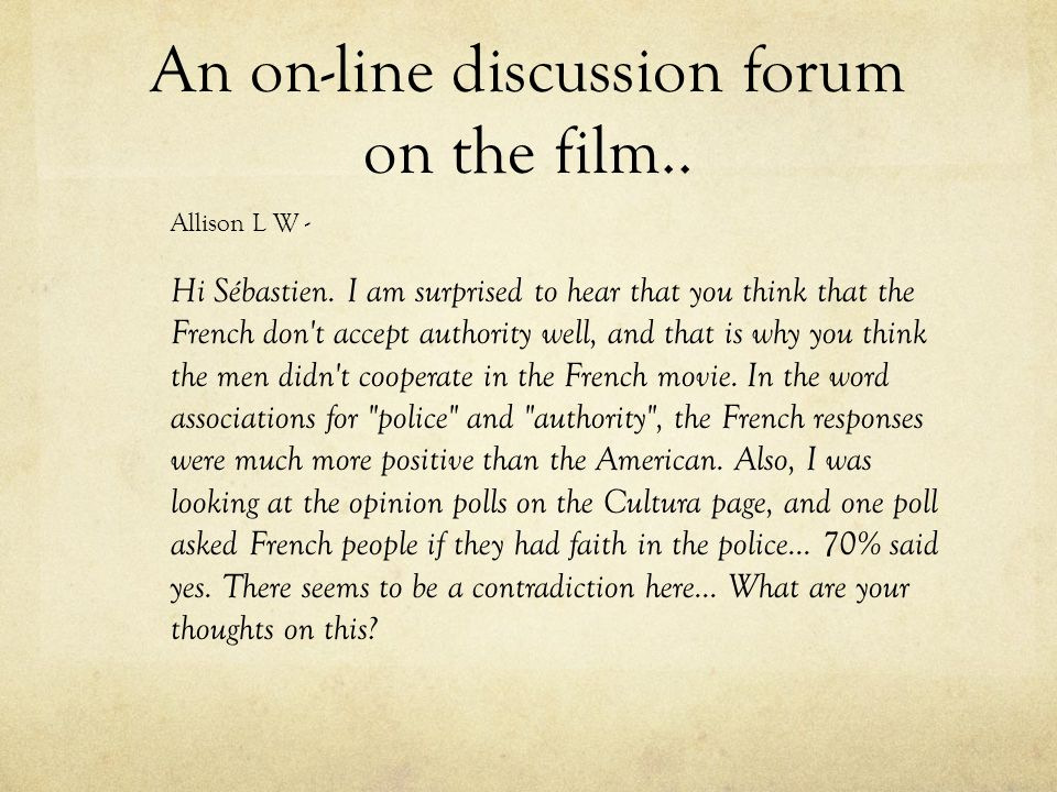 An on-line discussion forum on the film..