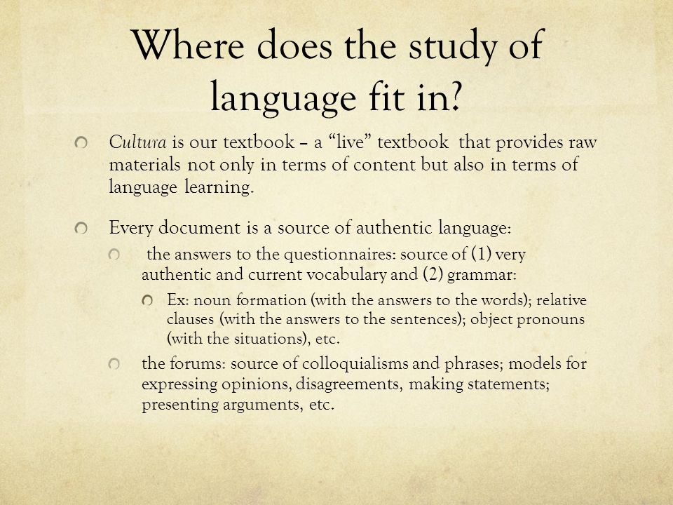 Where does the study of language fit in