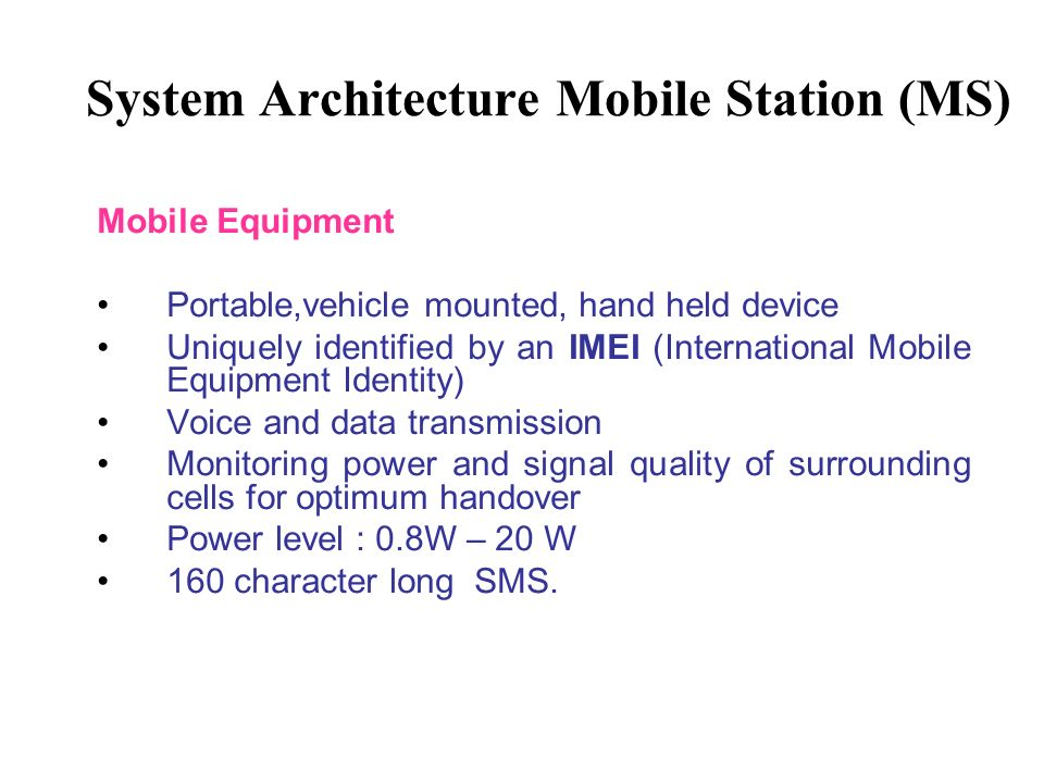 System Architecture Mobile Station (MS)