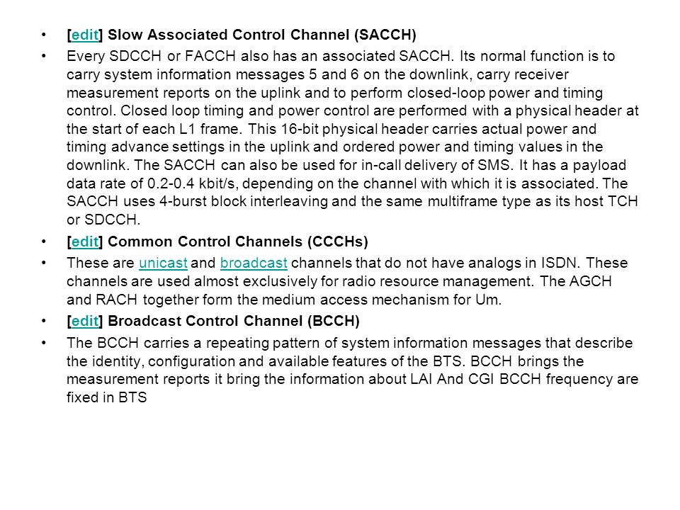 [edit] Slow Associated Control Channel (SACCH)