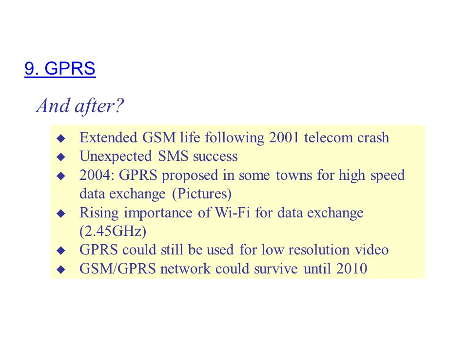 And after 9. GPRS Extended GSM life following 2001 telecom crash