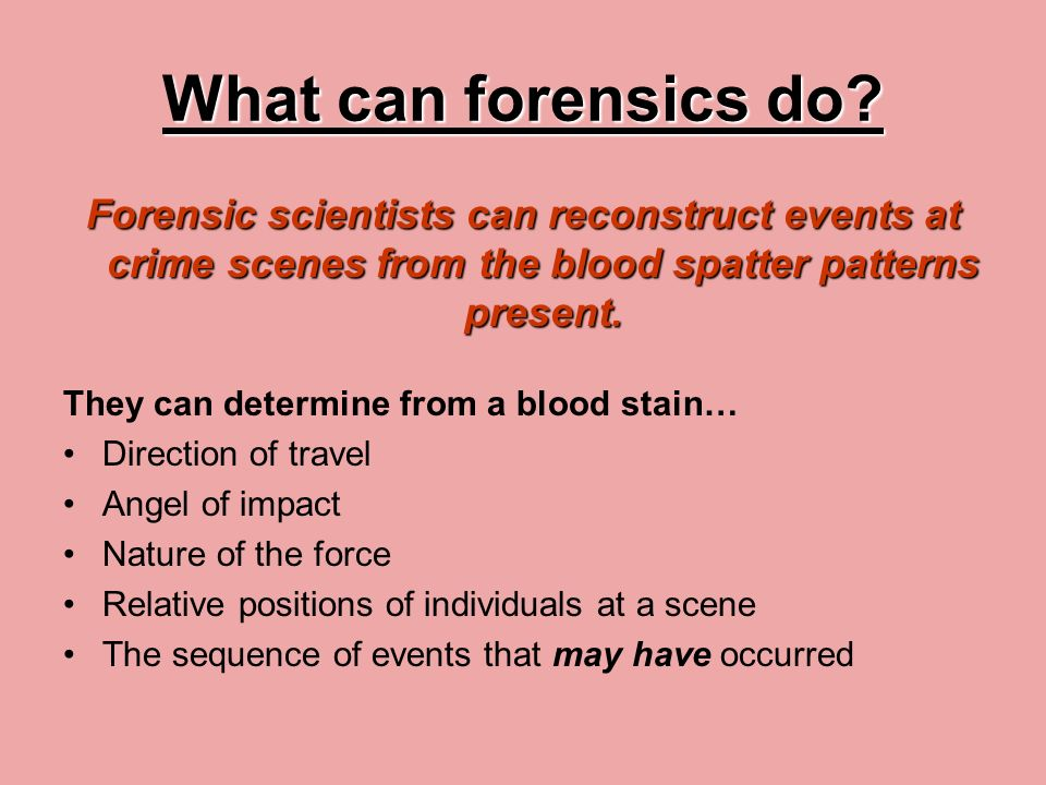 Blood Spatter Analysis Ppt Video Online Download