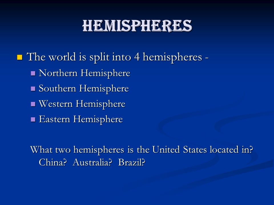 Globes and maps ppt download 4 hemispheres the world is split into gumiabroncs Gallery