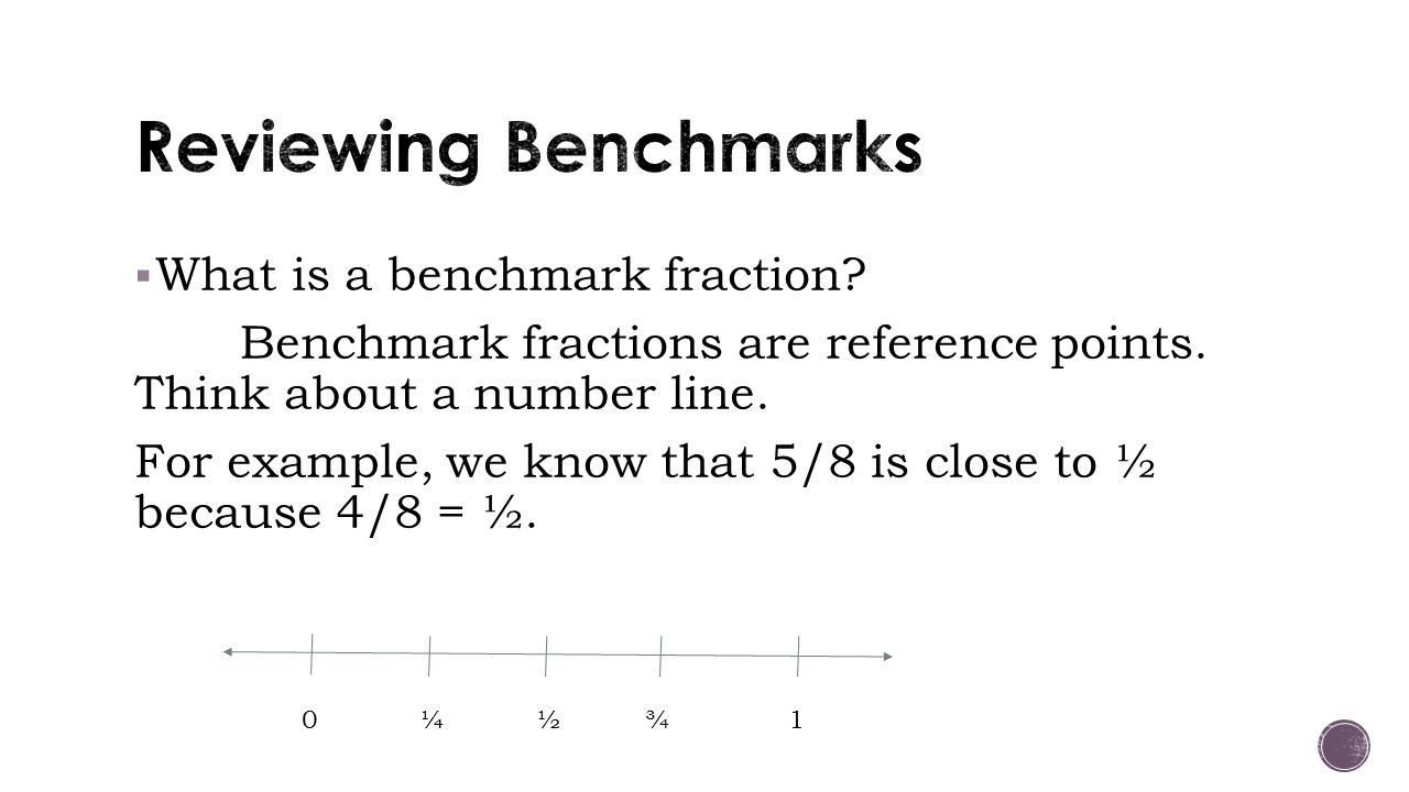 swbat use benchmark fractions to compare and order fractions. - ppt