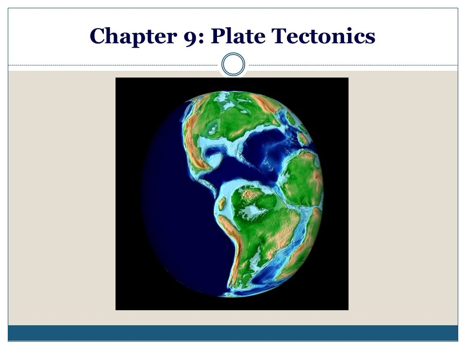 Chapter 9: Plate Tectonics - ppt download