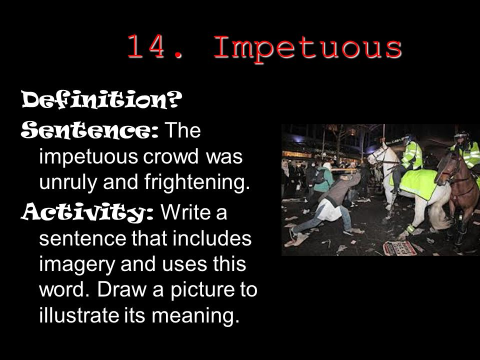 Impetuous Definition 1.Antiquated Definitio...