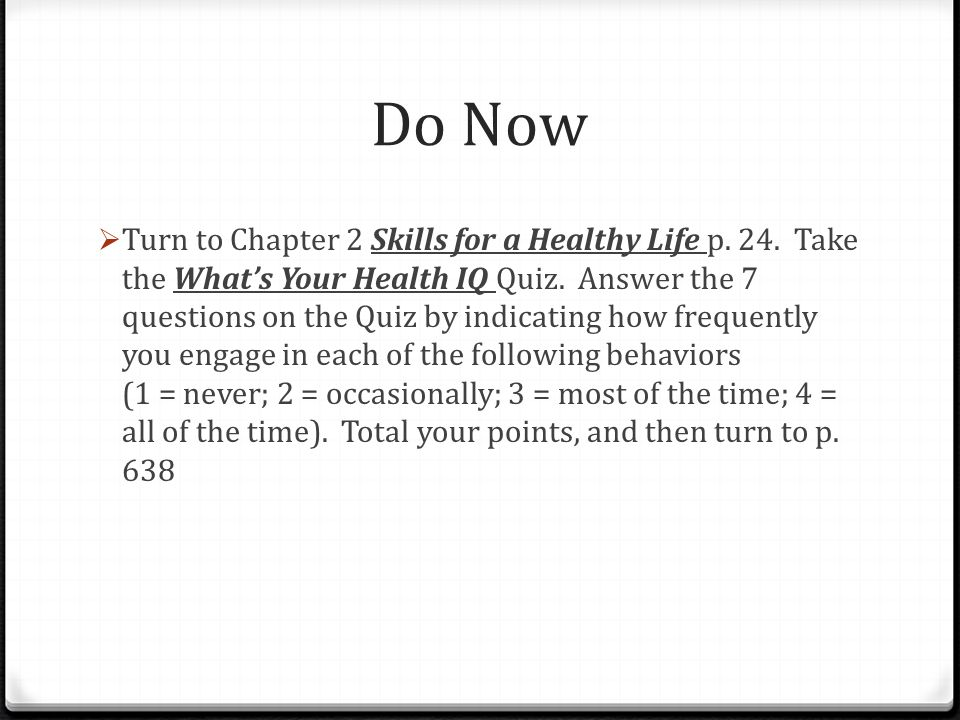 Do Now Turn to Chapter 2 Skills for a Healthy Life p  24  Take the