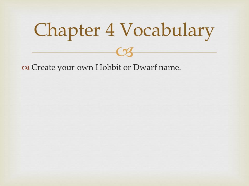 the hobbit j r r tolkien ppt video online download Plot Diagram Labeled 11 chapter 4 vocabulary create your own hobbit or dwarf name