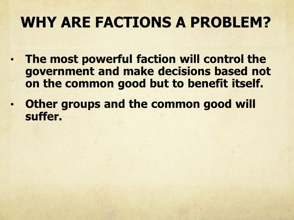 why are factions a problem in government