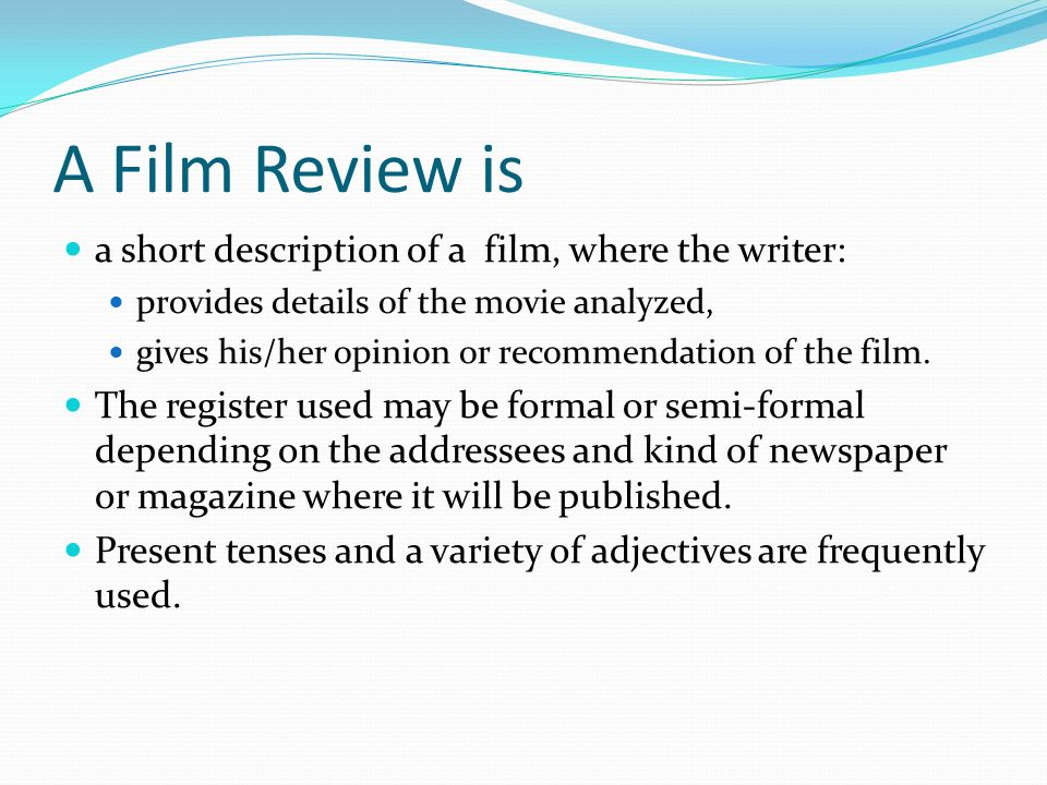 write a review of a film you have recently seen The aqa a syllabus has writing to 'analyse, review and comment' as a piece of coursework that must be based on an analysis of a media text such as a film or magazine ad as well as requiring the skills mentioned above, you will also need to use an 'appropriate technical vocabulary.