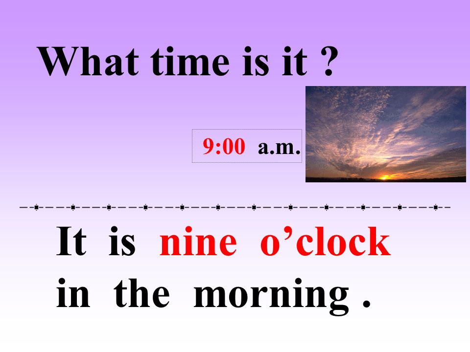 It Is Nine Oclock In The Morning