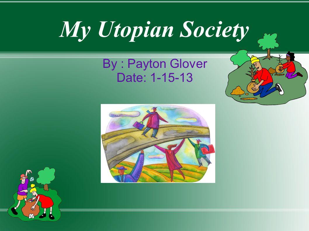 my utopian society essay
