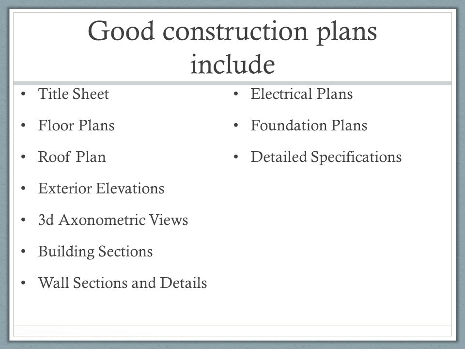 good construction plans include