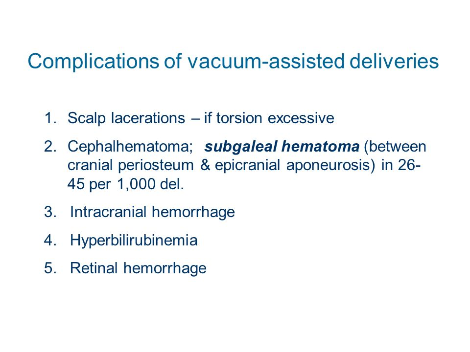 Vacuum assisted vaginal delivery complications