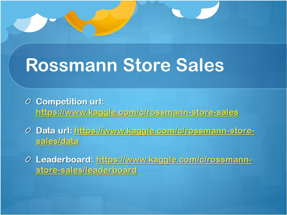 Kaggle Competition Rossmann Store Sales  - ppt download