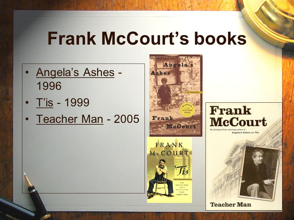 frank mccourt teacher man essay Frank mccourt's account of his time working in new york high schools, teacher man, sees him on top form, says rebecca seal frank mccourt's stock in trade is writing about his own life, and so this follow up to angela's ashes and 'tis details his life as an english teacher in new york high schools.