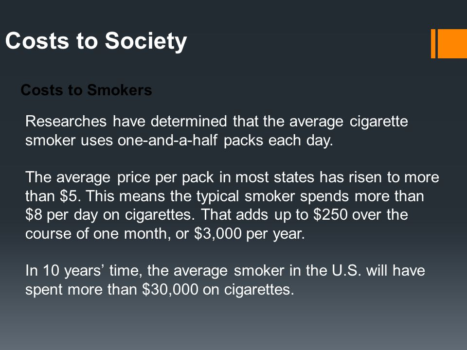 Costs to Society Costs to Smokers