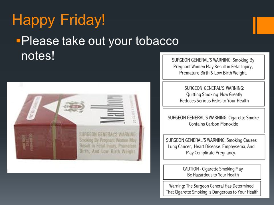 Happy Friday! Please take out your tobacco notes!